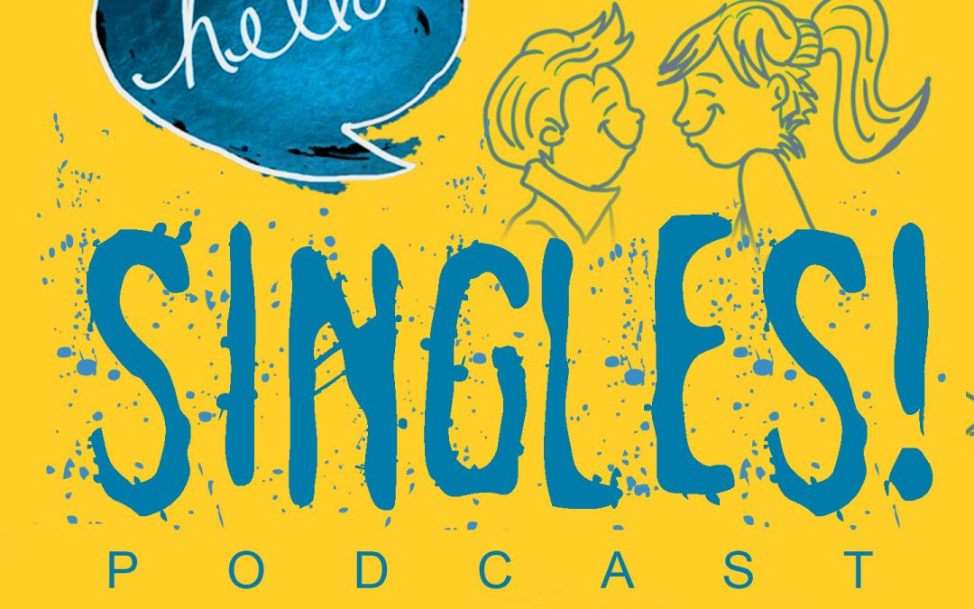 Announcing Our Podcast – Hello Singles!