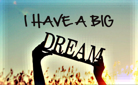 When God Gives You a Big Dream…