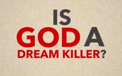Is God a Dream-Killer? (VIDEO)