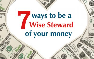 7 Ways to be a Wise Steward of Your Money