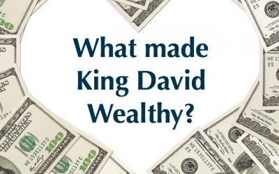 5 Principles That Made King David Wealthy