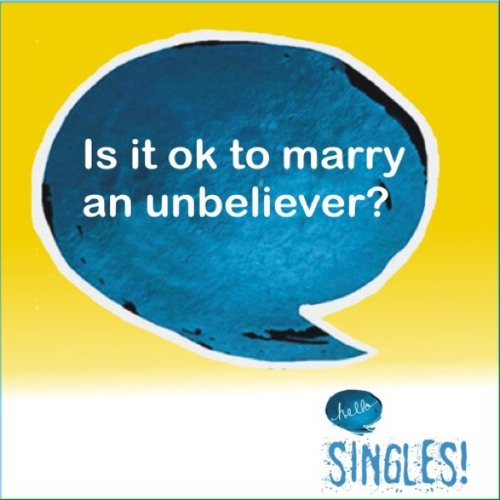 Is it ok to marry an unbeliever?
